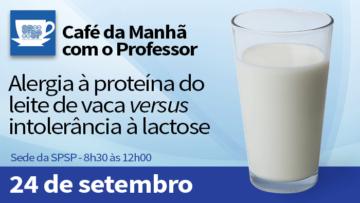 Café da Manhã com o Professor – Alergia à Proteína do Leite de Vaca Versus Intolerância à Lactose
