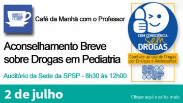 Café da Manhã com o Professor – Aconselhamento Breve Sobre Drogas em Pediatria