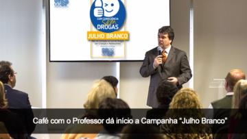 """Café com o Professor dá início a Campanha """"Julho Branco"""""""