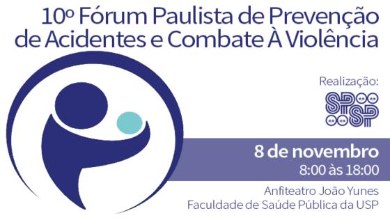 10º Fórum Paulista de Prevenção de Acidentes e Combate À Violência da Sociedade de Pediatria de São Paulo