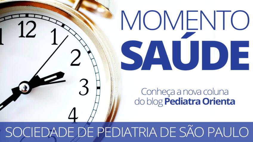 O blog Pediatra Orienta traz uma novidade nesse início de ano: a coluna Momento Saúde