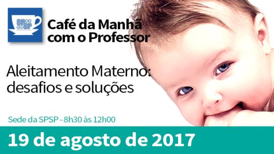 Café da Manhã com o Professor – Aleitamento Materno: Desafios e Soluções