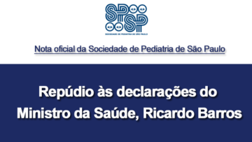 Nota oficial da Sociedade de Pediatria de São Paulo – Repúdio às declarações do Ministro da Saúde, Ricardo Barros