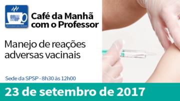 Café da Manhã com o Professor – Manejo de reações adversas vacinais