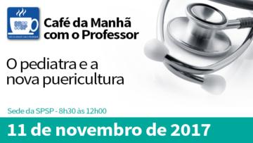 CAFÉ DA MANHÃ COM O PROFESSOR – O PEDIATRA E A NOVA PUERICULTURA