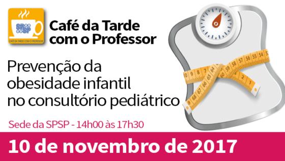 CAFÉ DA TARDE COM O PROFESSOR – PREVENÇÃO DA OBESIDADE INFANTIL NO CONSULTÓRIO PEDIÁTRICO