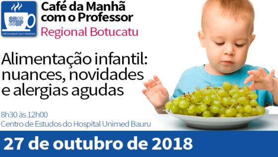 Café da Manhã com o Professor – Alimentação Infantil: Nuances, Novidades e Alergias Agudas – SPSP Regional Botucatu