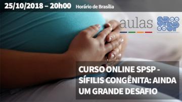 """Curso online SPSP: """"Sífilis Congênita: Ainda um grande desafio"""""""