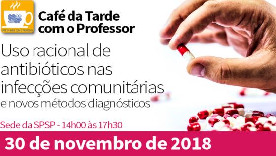 Café da Tarde com o Professor – Uso Racional de Antibióticos nas Infecções Comunitárias e Novos Métodos Diagnósticos