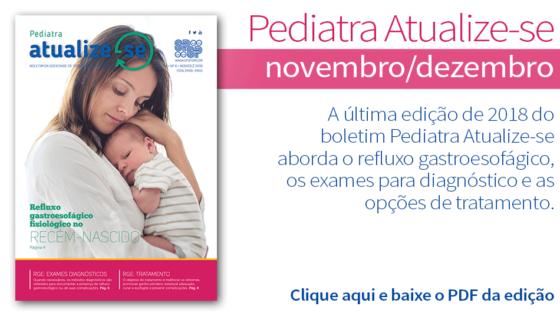 Pediatra Atualize-se aborda o refluxo gastroesofágico – Novembro/2018 Ano 3 Nº6