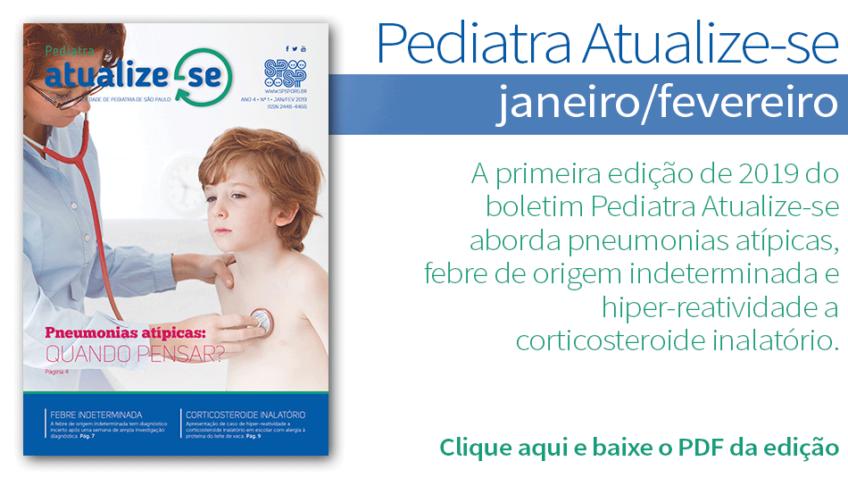 Pediatra Atualize-se traz artigos de Alergia e Imunologia, Pneumologia e Reumatologia Ano 4 Nº1