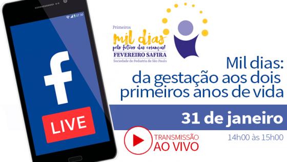 LIVE – MIL DIAS: A Importância dos Primeiros Mil Dias na Vida da Criança: A Janela de Oportunidades na Construção da Saúde Futura e Capital Humano (AO VIVO VIA FACEBOOK)