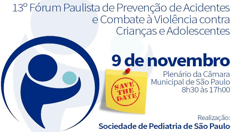 13º Fórum Paulista de Prevenção de Acidentes e Combate à Violência contra Crianças e Adolescentes