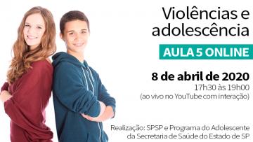 Aula 5 online – VIOLÊNCIAS E ADOLESCÊNCIA – 08/04/2020