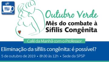 Café da Manhã com o Professor: Outubro Verde – Eliminação da Sífilis Congênita: É possível?
