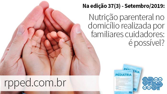 Nutrição parenteral no domicílio realizada por familiares cuidadores: é possível?