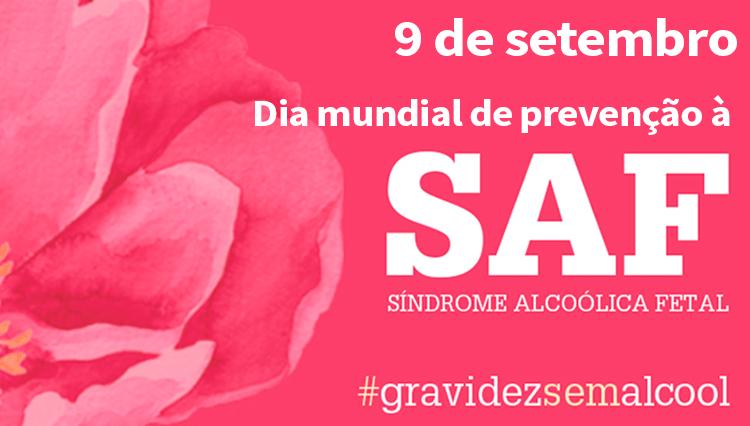 Dia mundial de prevenção à Síndrome Alcoólica Fetal (SAF)