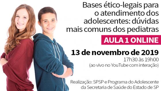 Aula 1 Online – Bases Ético-Legais para o atendimento dos adolescentes: as dúvidas mais comuns dos Pediatras
