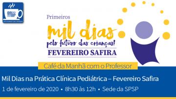 Café da Manhã com o Professor – Mil Dias na Prática Clínica Pediátrica – Fevereiro Safira