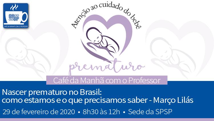 Café da Manhã com o Professor – Nascer Prematuro no Brasil, como estamos e o que precisamos saber – Março Lilás