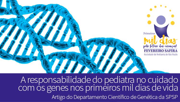 Fevereiro Safira: A responsabilidade do pediatra no cuidado com os genes nos primeiros Mil dias de vida