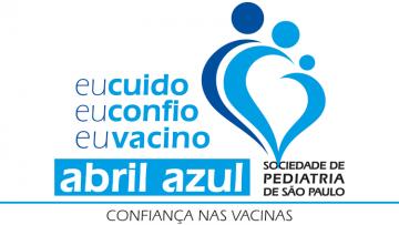 Abril Azul – Confiança nas vacinas: eu cuido, eu confio, eu vacino