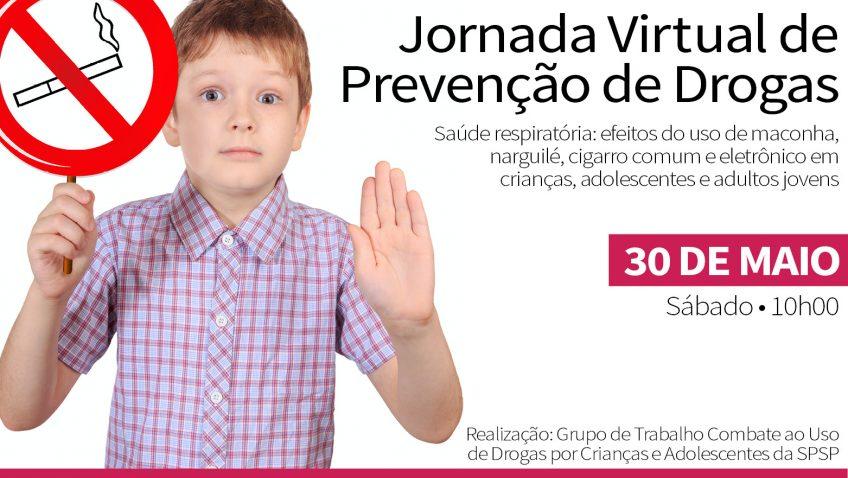 Jornada Virtual de Prevenção de Drogas – Saúde Respiratória: Efeitos do uso de maconha, narguilé, cigarro comum e eletrônico em crianças, adolescentes e adultos jovens – 30/05/2020