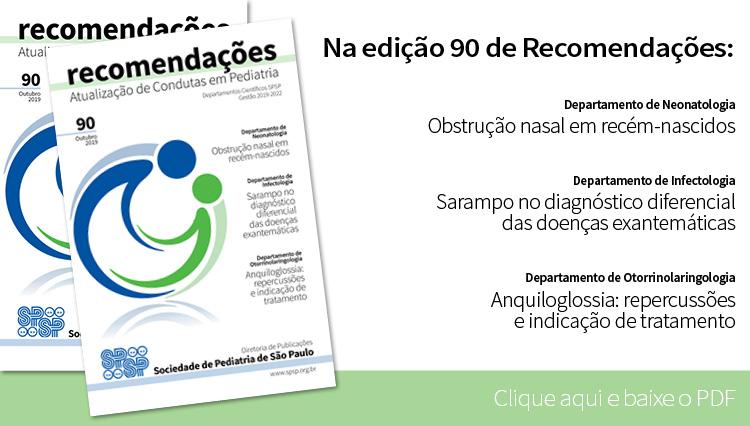 Fascículo 90 de Recomendações tem artigos de Neonatologia, Infectologia e Otorrinolaringologia