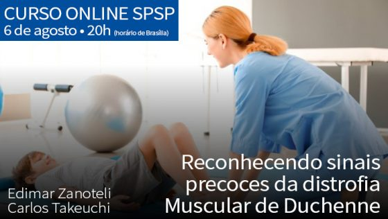 Curso Online SPSP: Reconhecendo Sinais Precoces da Distrofia Muscular de Duchenne – 06/08/2020