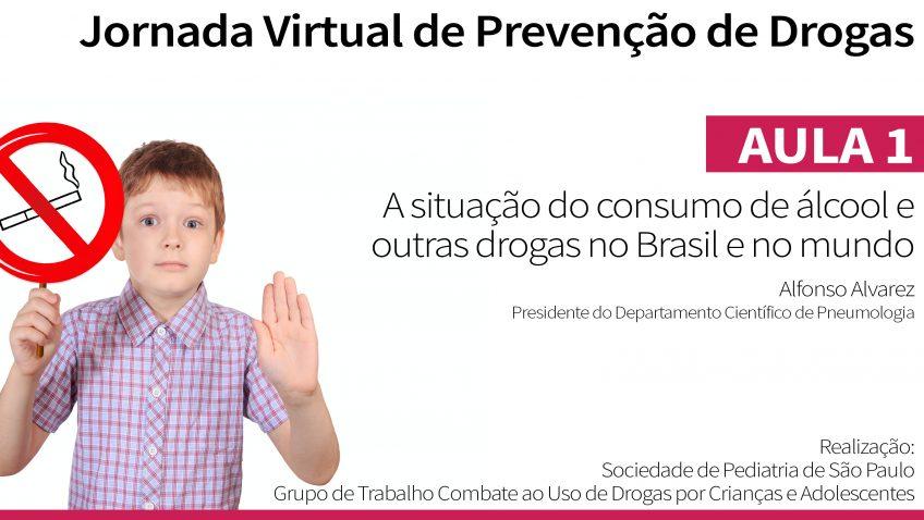 Jornada Virtual de Prevenção de Drogas – Aula 1: Situação no Brasil e no mundo (via Youtube)
