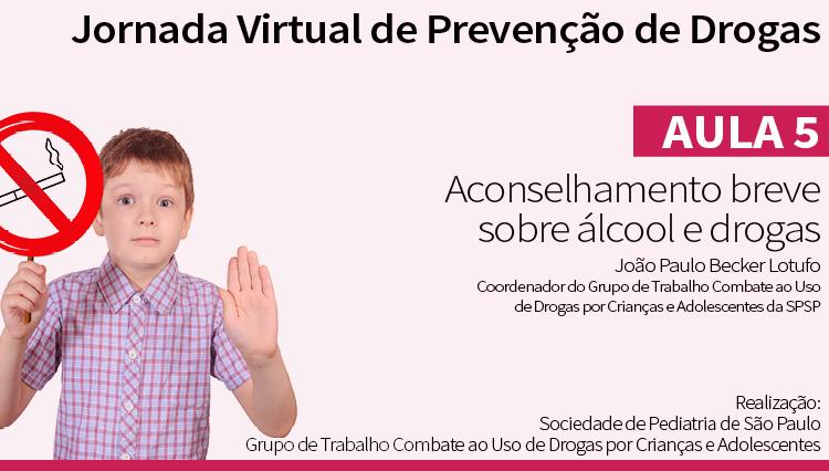 Jornada Virtual de Prevenção de Drogas –Aula5: Aconselhamento breve sobre álcool e drogas (via Youtube)