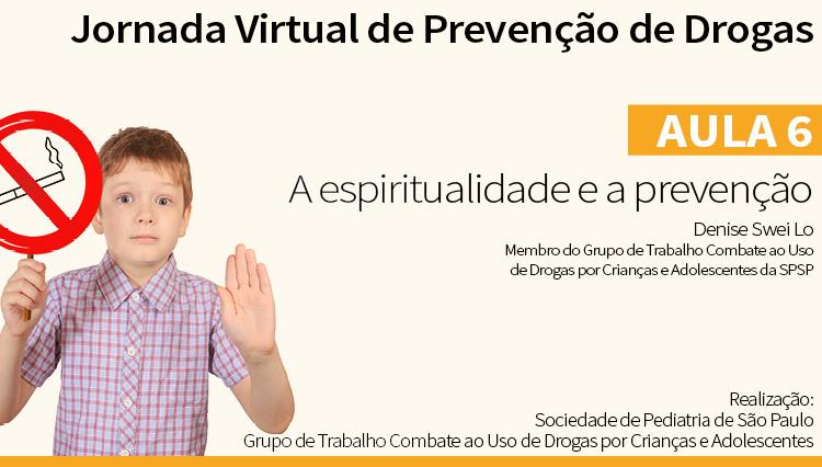 Jornada Virtual de Prevenção de Drogas –Aula6: Espiritualidade e prevenção