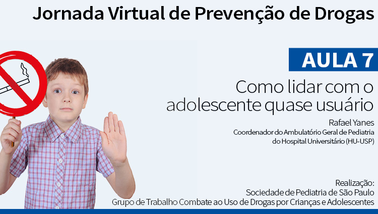 Jornada Virtual de Prevenção de Drogas – Aula 7: Como lidar com o adolescente (via Youtube)