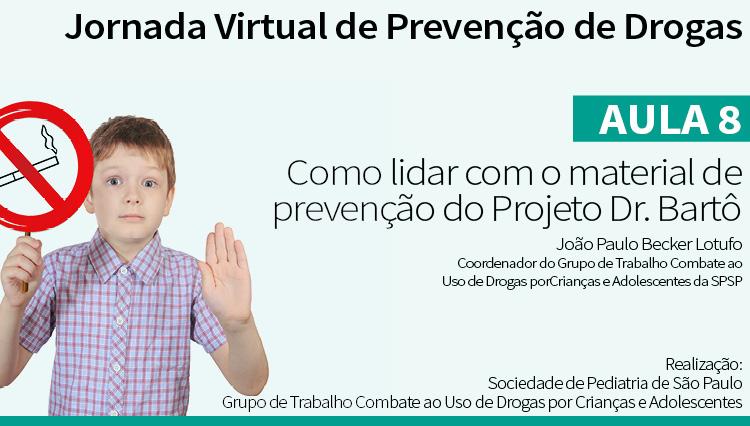 Jornada Virtual de Prevenção de Drogas –Aula8:Material de prevenção do Projeto Dr Bartô