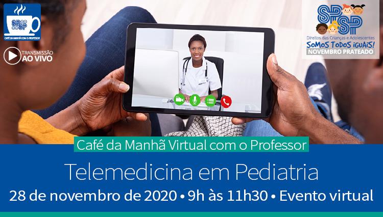 Café da Manhã Virtual com o Professor – Telemedicina em Pediatria – Novembro Prateado – 28/11/2020