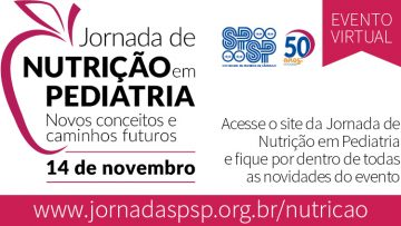 Jornada de Nutrição em Pediatria: Novos Conceitos e Caminhos Futuros – 50 Anos SPSP – 14/11/2020