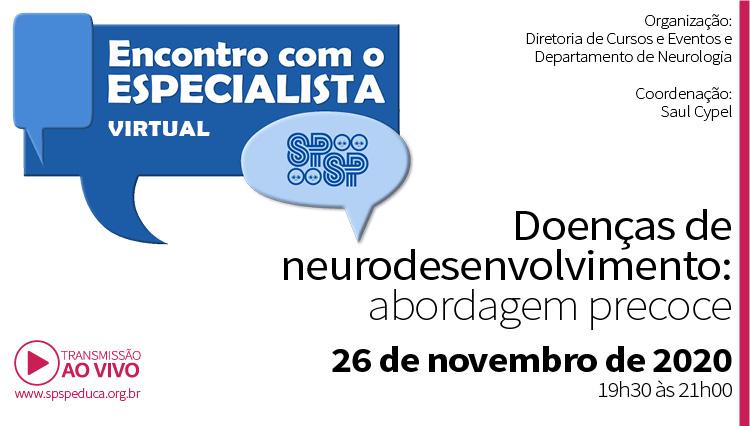 Encontro Virtual com o Especialista – Doenças de Neurodesenvolvimento: Abordagem precoce