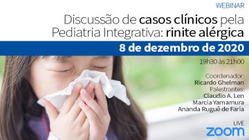 Webinar – Discussão de Casos Clínicos pela Pediatria Integrativa: Rinite alérgica