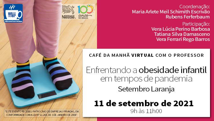 Café da Manhã com o Professor – Enfrentando a obesidade infantil em tempos de pandemia – Setembro Laranja (Zoom)