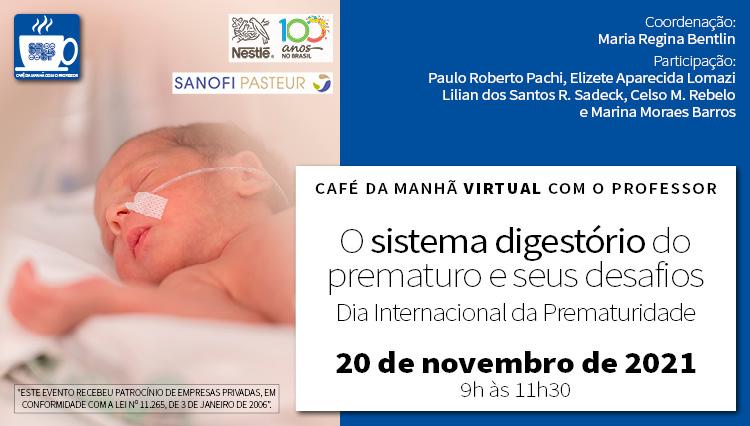 Café da Manhã com o Professor – O sistema digestório do prematuro e seus desafios – Dia Internacional da Prematuridade (Zoom)