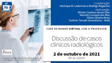 Café da Manhã com o Professor – Discussão de Casos Clínicos Radiológicos