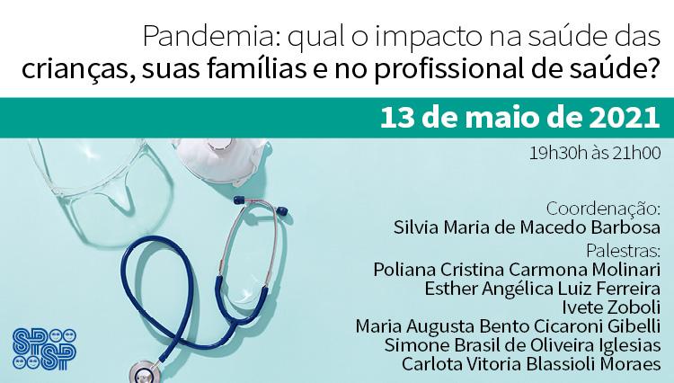 """LIVE -""""Pandemia: qual o impacto na saúde das crianças, suas famílias e no profissional de saúde?"""" (Zoom)"""