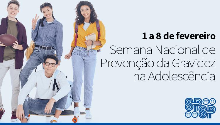 1 a 8 de Fevereiro: Semana Nacional de Prevenção da Gravidez na Adolescência