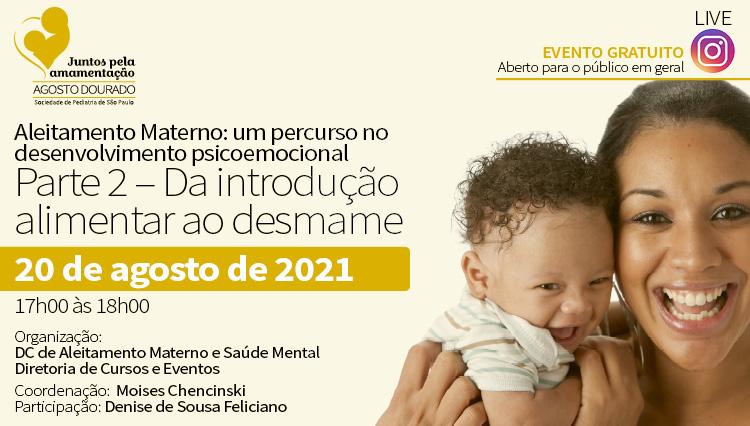 LIVE: Aleitamento Materno: um percurso no desenvolvimento psicoemocional: do pré-natal à introdução alimentar (parte 2)- Agosto Dourado (Instagram)