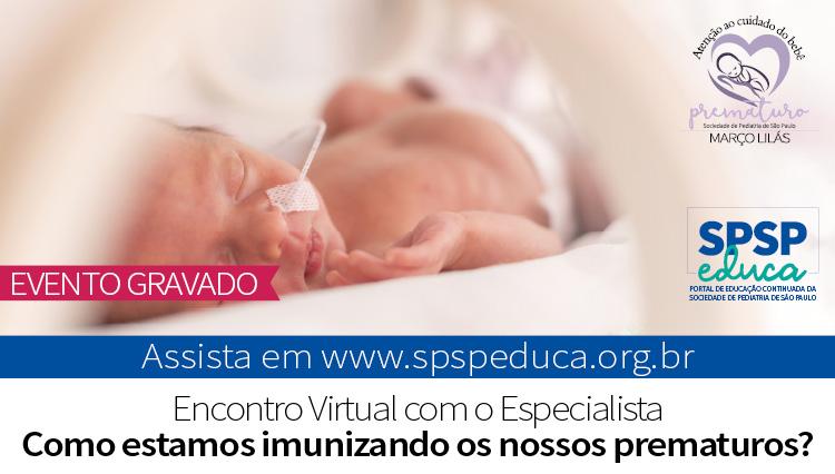 Encontro com o Especialista aborda vacinação de prematuros