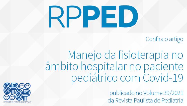 RPPed: Manejo da fisioterapia no âmbito hospitalar no paciente pediátrico com Covid-19