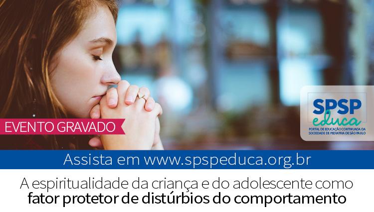 Encontro Virtual com Especialista – A espiritualidade da Criança e Adolescente, como fator protetor de distúrbios do comportamento (Zoom)
