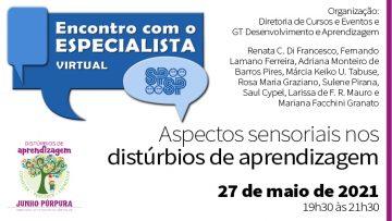 Encontro Virtual com Especialista – Aspectos sensoriais nos Distúrbios de aprendizagem – Junho Púrpura (Zoom)