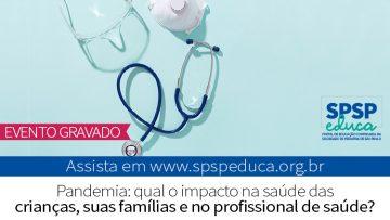Live discute o impacto da pandemia na saúde das crianças, suas famílias e no profissional de saúde