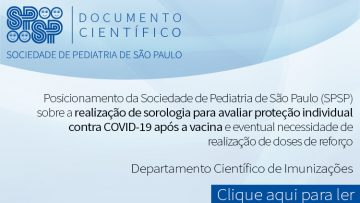 Posicionamento da SPSP sobre sorologia para avaliar proteção individual contra COVID-19 após a vacina e eventual necessidade de realização de doses de reforço